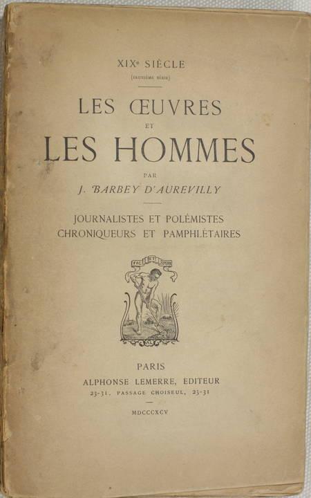BARBEY d'AUREVILLY (J.). Le XIXe siècle : Les oeuvres et les hommes : Journalistes et polémistes, chroniqueurs et pamphlétaires
