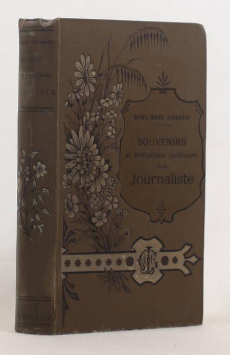 SAINT-MARC GIRARDIN. Souvenirs et réflexions politiques d'un journaliste, livre rare du XIXe siècle