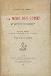 PIMODAN - La mère des Guises - Antoinette de Bourbon 1494-1583 - 1925 - Photo 0, livre rare du XXe siècle