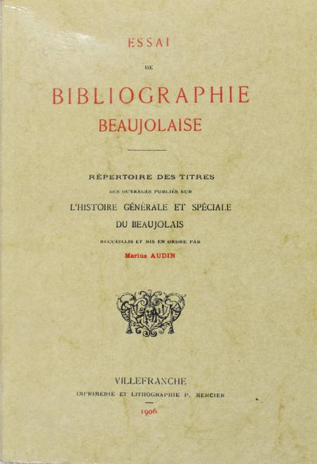 [Beaujolais] Marius AUDIN - Essai de bibliographie beaujolaise - Photo 0 - livre de collection