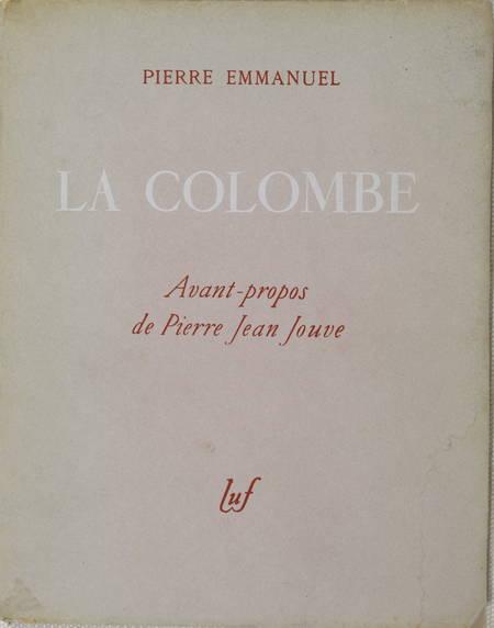 Pierre EMMANUEL - La colombe - 1942 - EO numérotée sur papier Ingres - Photo 1, livre rare du XXe siècle