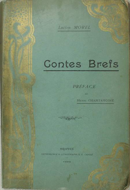 Lucien MOREL - Contes brefs - Troyes, 1900 - Envoi de l'auteur - Photo 1 - livre de collection