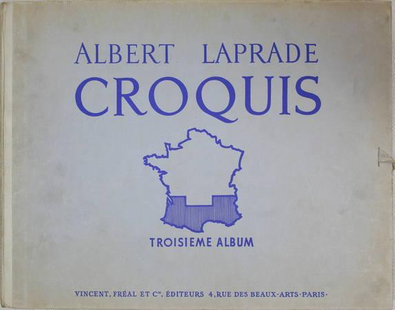 LAPRADE (Albert). Croquis. Troisième album : Région du midi