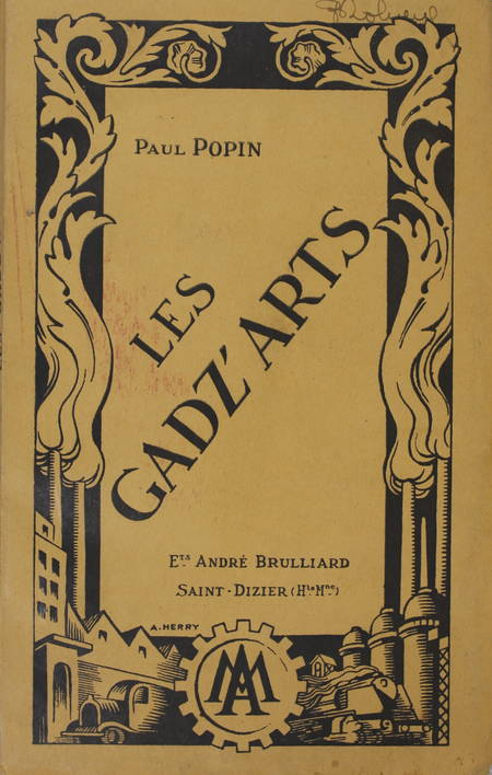 POPIN (Paul). Les gadz'arts. La vie puissante d'un corps français d'ingénieurs de l'ancien régime à nos jours
