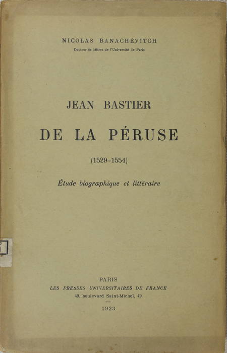 BANACHEVITCH (Nicolas). Jean Bastier de la Péruse (1529-1554). Etude biographique et littéraire