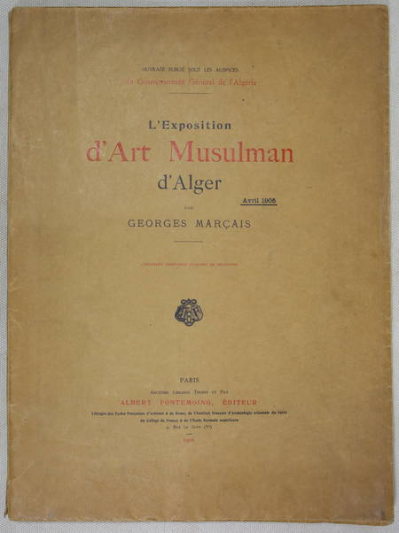 MARCAIS - Exposition d'art musulman d'Alger - 1906 - 22 planches - Photo 1 - livre d'occasion