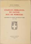 MARIEJOL (Jean-H.). Charles-Emmanuel de Savoie, duc de Nemours, gouverneur du Lyonnais, Beaujolais et Forez (1567-1595)