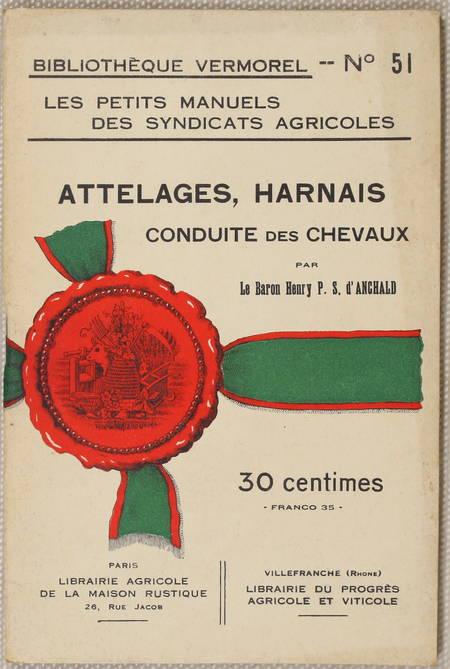 ANCHALD (Baron Henry P. S. d'). Attelages, harnais, conduite des chevaux