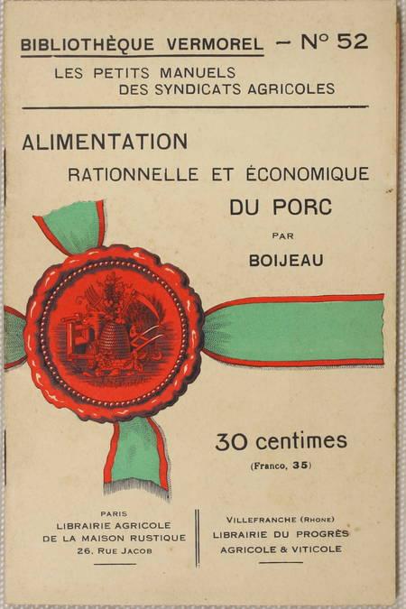 BOIJEAU. Alimentation rationelle et économique du porc, livre rare du XXe siècle