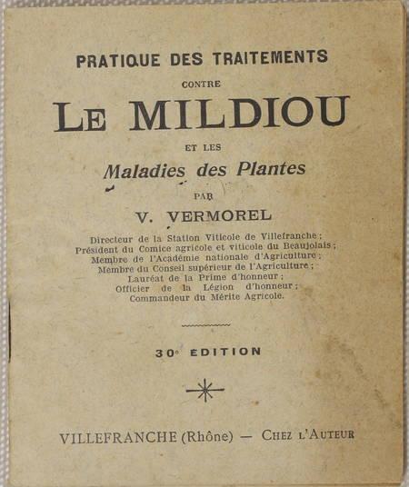 VERMOREL - Pratique des traitements du mildiou et des maladies des plantes - Photo 0 - livre de bibliophilie