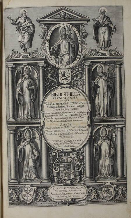 MARRIER (Martin) et DUCHESNE (André). Bibliotheca cluniacensis in qua SS. Patrum abb. clun. vitae, miracula, scripta, statuta, privilegia chronologiaque duplex, item catalogus abbatiarum, prioratuum, decanatuum, cellarum et eccles. a Clun. coenobio dependentium, una cum chartis et diplomat. donationum earumdem. Omnia nunc primum ex MS. Codd. collegerunt Domnus Martinus Marrier Monast. S. Martini a Campis Paris. Monachus Professus, et Andreas Quercetanus Turon. qui eadem disposuit, ac Notis illustravit
