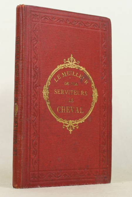 [Hippologie] BEAUPRE - Le meilleur de nos serviteurs, le cheval - 1874 - Photo 0 - livre d'occasion