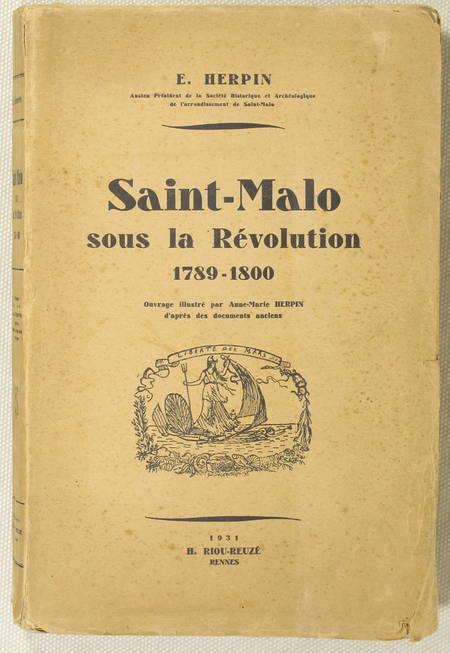 [Bretagne] HERPIN - Saint-Malo sous la Révolution. 1789-1800 - 1931 - Photo 0 - livre d'occasion