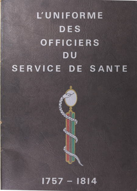 MILLET - L uniforme des officiers du service de santé - 1757-1814 - Photo 1, livre rare du XXe siècle