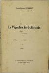 PEYRONNET (Francis Raymond). Le vignoble Nord-Africain