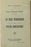 DOMMANGET (Maurice). Les idées pédagogiques de Victor Considérant. Pages de pédagogie socialiste