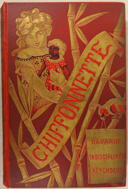 VILLEBLANCHE (Madame de). Chiffonnette [Bavarde, indisciplinée, répondeuse]. Histoire d'une petite fille qui n'était pas sage tous les jours, livre rare du XIXe siècle