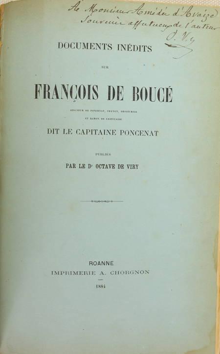 VIRY (Dr. Octave de). Documents inédits sur François de Boucé, seigneur de Poncenat, Changy, droiturier et baron de Lespinasse, dit le capitaine Poncenat, livre rare du XIXe siècle