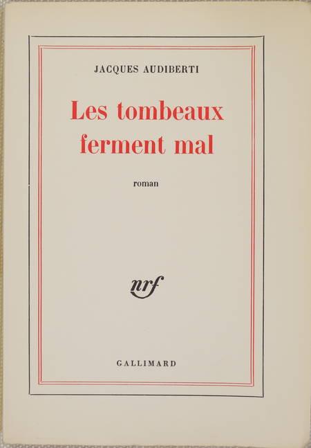 AUDIBERTI - Les tombeaux ferment mal - 1963 - EO - 1/40 Lafuma Navarre - Photo 1 - livre moderne