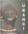 GROOTAERS (Sous la direction de J. L.). Ubangi. Art et cultures au coeur de l'Afrique