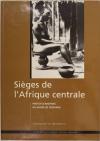 WASSENHOVE (Donatienne Van). Sièges de l'Afrique centrale. Photos d'archives du musée de Tervuren
