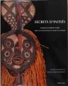 NDIAYE (Francine). Secrets d'initiés. Masques d'Afrique noire dans les collections du Musée de l'Homme
