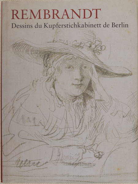 BEVERS (Holm). Rembrandt. Dessins du Kupferstichkabinett de Berlin, livre rare du XXIe siècle