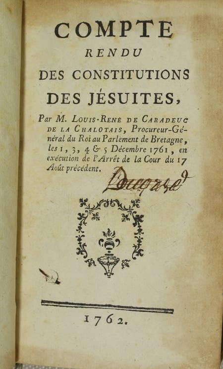 CARADEUC de la CHALOTAIS - Compte rendu des constitutions des jésuites - 1762 - Photo 1 - livre de collection