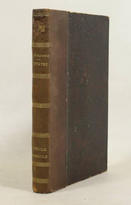 SAUSSINE (Henri de). Théâtre. Omphale; Marguerite et Margot; Les petits pieds; L'héritière, livre rare du XXe siècle