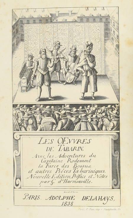 TABARIN. Les oeuvres de Tabarin, avec Les adventures du capitaine Rodomont, La farce des bossus, et autres pièces tabariniques