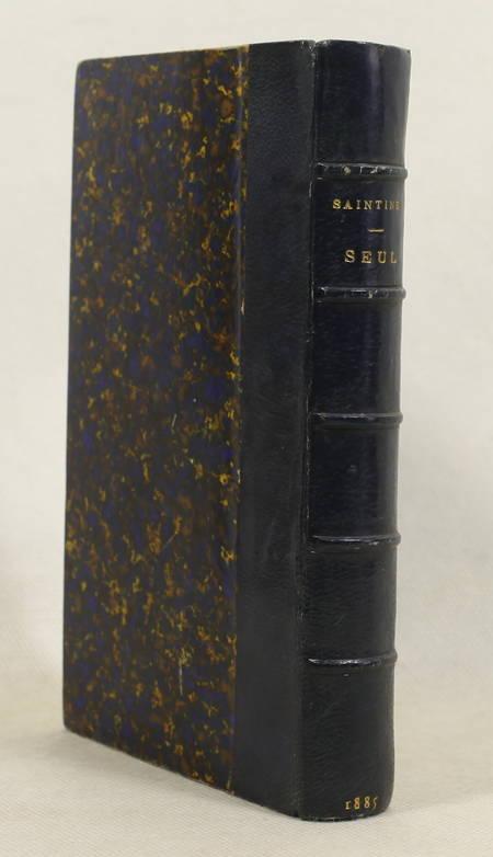 SAINTINE (X.-B.). Seul !, livre rare du XIXe siècle