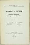 MANESSY (Gabriel) et SAUVAGEOT (Serge). Wolof et Serer. Etude de phonétique et de grammaire descriptive