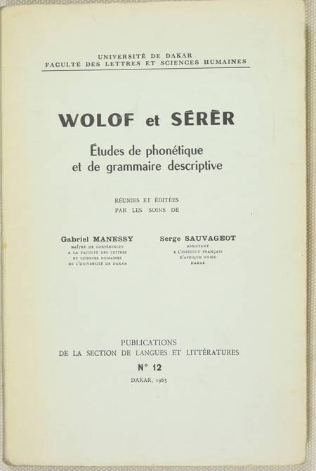MANESSY (Gabriel) et SAUVAGEOT (Serge). Wolof et Serer. Etude de phonétique et de grammaire descriptive, livre rare du XXe siècle