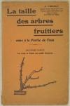 VIDAULT (A.). La taille des arbres fruitiers mise à la portée de tous. Deuxième partie : La mise à fruits ou taille régulière