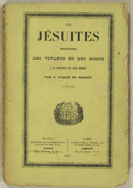 COLLIN de PLANCY - Les jésuites. Entretiens des vivants et des morts - 1853 - Photo 1 - livre d'occasion