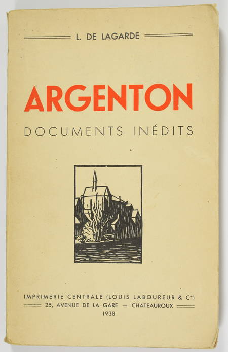 [Berry] LAGARDE - Argenton. Documents inédits - 1938 - Photo 0 - livre de bibliophilie