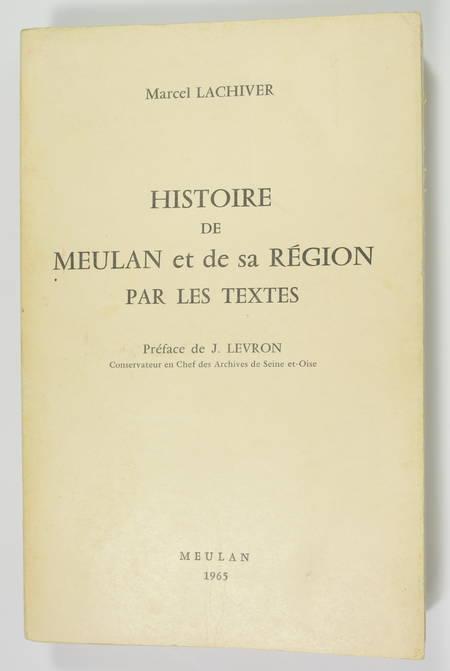 LACHIVER - Histoire de Meulan et de sa région par les textes - 1965 - Photo 0 - livre rare