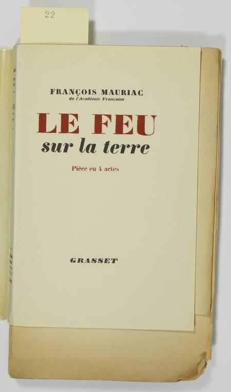 MAURIAC - Le feu sur la terre. Pièce en 4 actes - 1951 - EO - 1/470 Alfa - Photo 0 - livre de bibliophilie