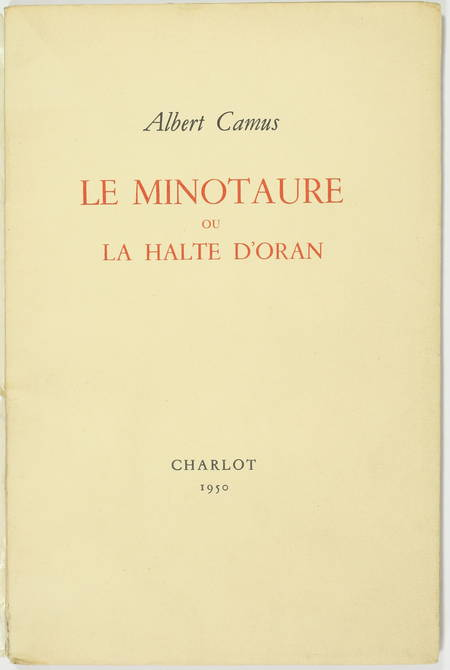 Albert CAMUS - Le minotaure ou la halte d'Oran - 1950 - EO sur Rives - Photo 1 - livre de collection