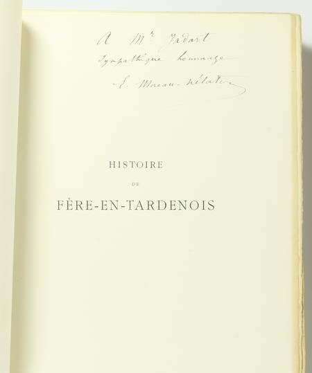 MOREAU-NELATON - Histoire de Fère-en-Tardenois - 1911 - 3 volumes - envoi - Photo 0 - livre du XXe siècle