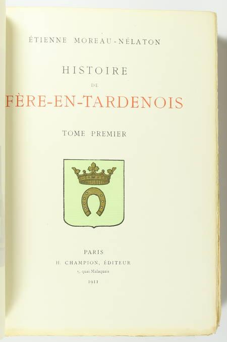 MOREAU-NELATON - Histoire de Fère-en-Tardenois - 1911 - 3 volumes - envoi - Photo 2 - livre de collection