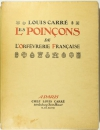 CARRE (Louis). Les poinçons de l'orfèvrerie française du quatorzième siècle jusqu'au début du dix-neuvième siècle