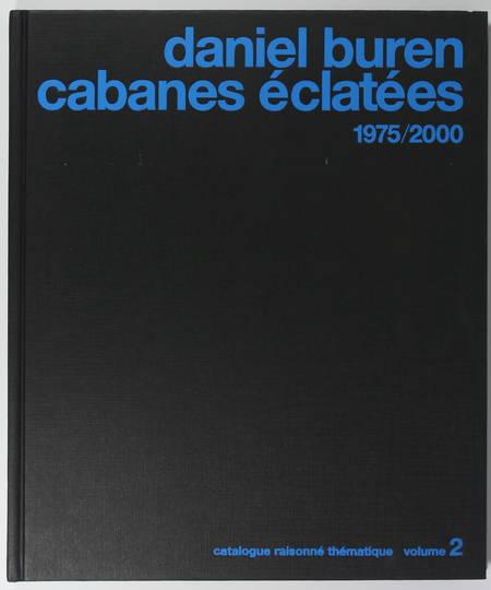 Daniel Buren Cabanes éclatées 1975-2000 Catalogue raisonné chronologique - T II - Photo 0 - livre rare