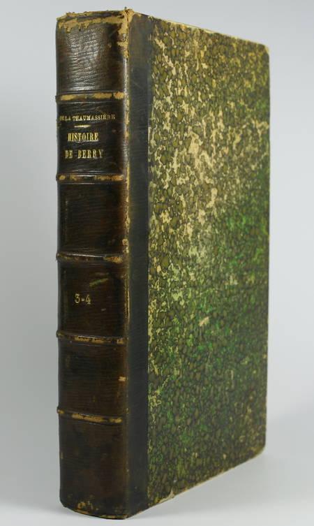THAUMAS de la Th. - Histoire de Berry + Nobiliaire. Tomes III et IV - 1868-1871 - Photo 0 - livre du XIXe siècle