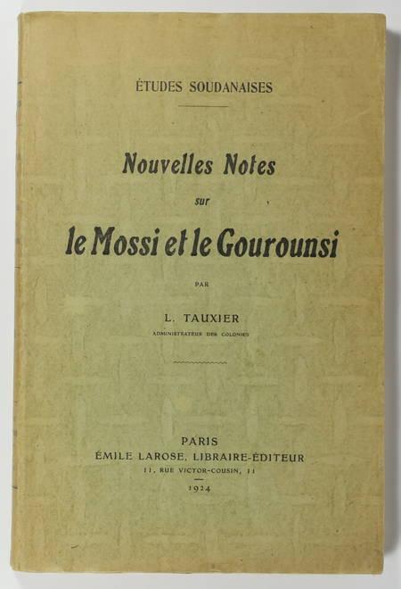 TAUXIER (L.). Nouvelles notes sur le Mossi et le Gourounsi