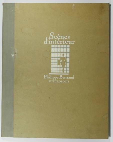 [Erotisme Curiosa] Philippe BERTRAND - Scènes d'intérieur - 1982 - Signé - Photo 1 - livre du XXe siècle