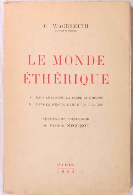 WACHSMUTH - Le monde éthérique : Dans le cosmos; Dans la science - 1933 - Photo 0 - livre d'occasion