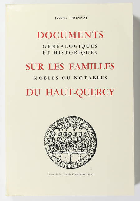 THONNAT - Documents généalogiques sur les familles nobles du Quercy - 1977 - Photo 0 - livre de collection