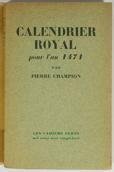 CHAMPION (Pierre). Calendrier royal pour l'an 1471