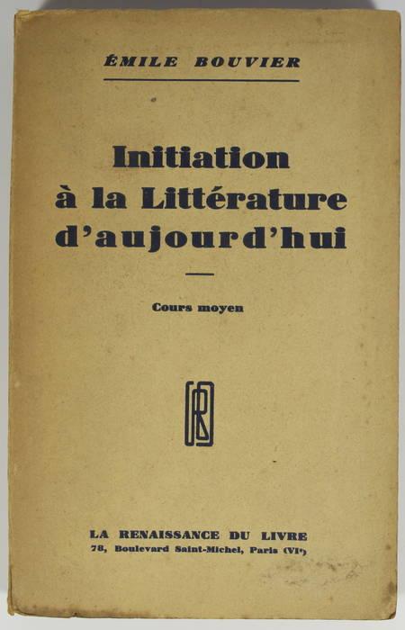 BOUVIER - Initiation à la littérature d'aujourd'hui. Cours moyen - 1932 - Envoi - Photo 1 - livre rare